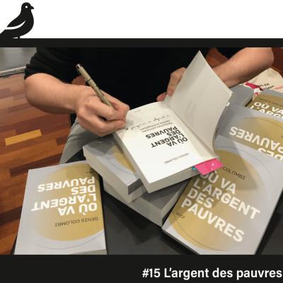#15 Ou va l'argent des pauvres ? Table-ronde en public avec Denis Colombi cover