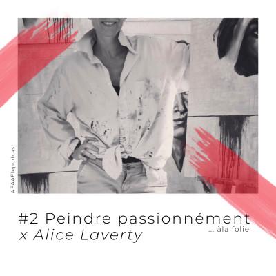 #2 - Peindre passionnément (à la folie) avec Alice Laverty cover