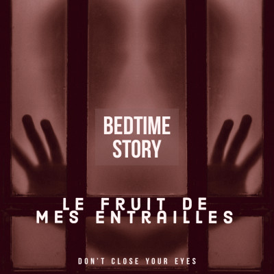#10 - Bonus#01- Bedtime Story 01- le fruit de mes entrailles... cover