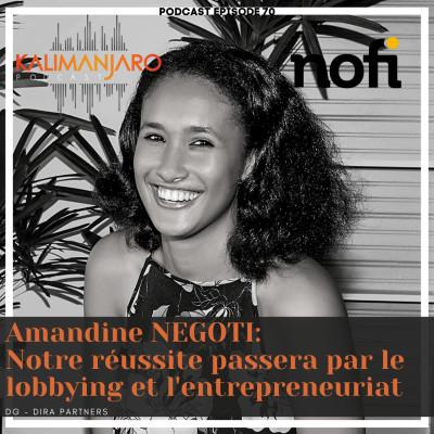 Kalimanjaro épisode #70 avec Amandine NEGOTI: Notre réussite passera par le lobbying et l'entrepreneuriat! cover