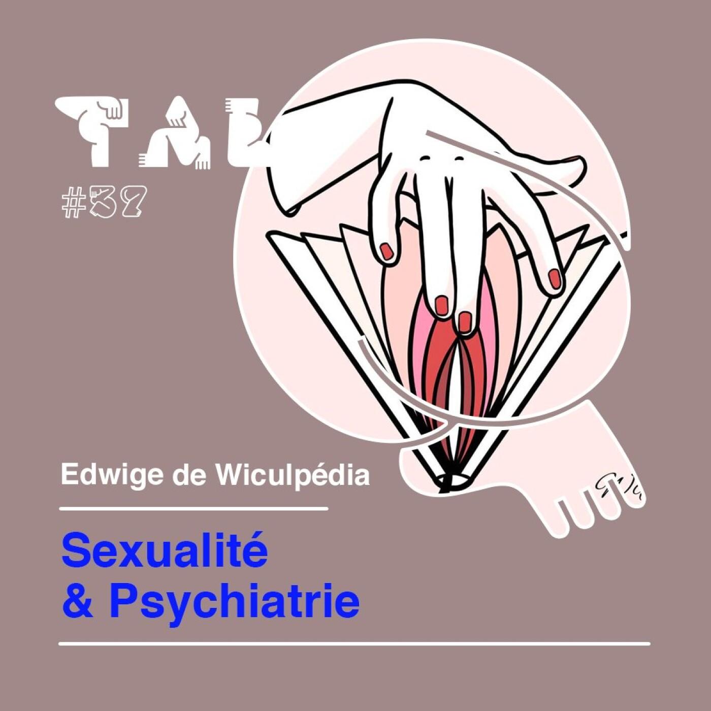 #37 - Edwige de Wiculpedia : Sexualité et Psychiatrie
