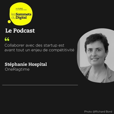 image Stéphanie Hospital - Une indispensable collaboration avec les startup