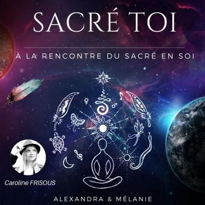 SACRÉ TOI : Episode 42 Sacrée Caroline FRISOUS cover