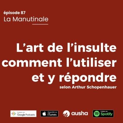 image Episode #87 : L'art de l'insulte : comment l'utiliser et y répondre