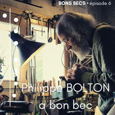 image Épisode 6 • Philippe BOLTON a bon bec
