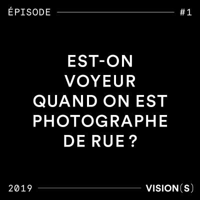 EPISODE #1 - Est-on voyeur quand on est photographe de rue ? cover