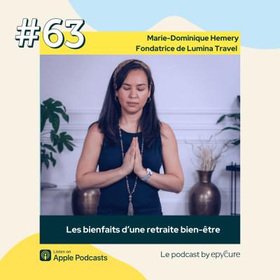 63 : Les bienfaits d'une retraite bien-être | Marie-Dominique Hemery, fondatrice de Lumina Travel cover