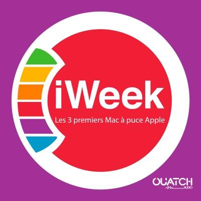 iWeek (la semaine Apple) 12 : les 3 premiers Mac à puce Apple cover