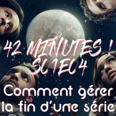 S01E04 - Comment gérer la fin d'une série ? cover