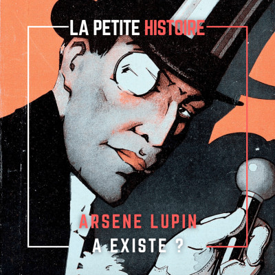 Arsene Lupin a-t-il existé ? Qui a inspiré le personnage d'Arsène Lupin ? cover