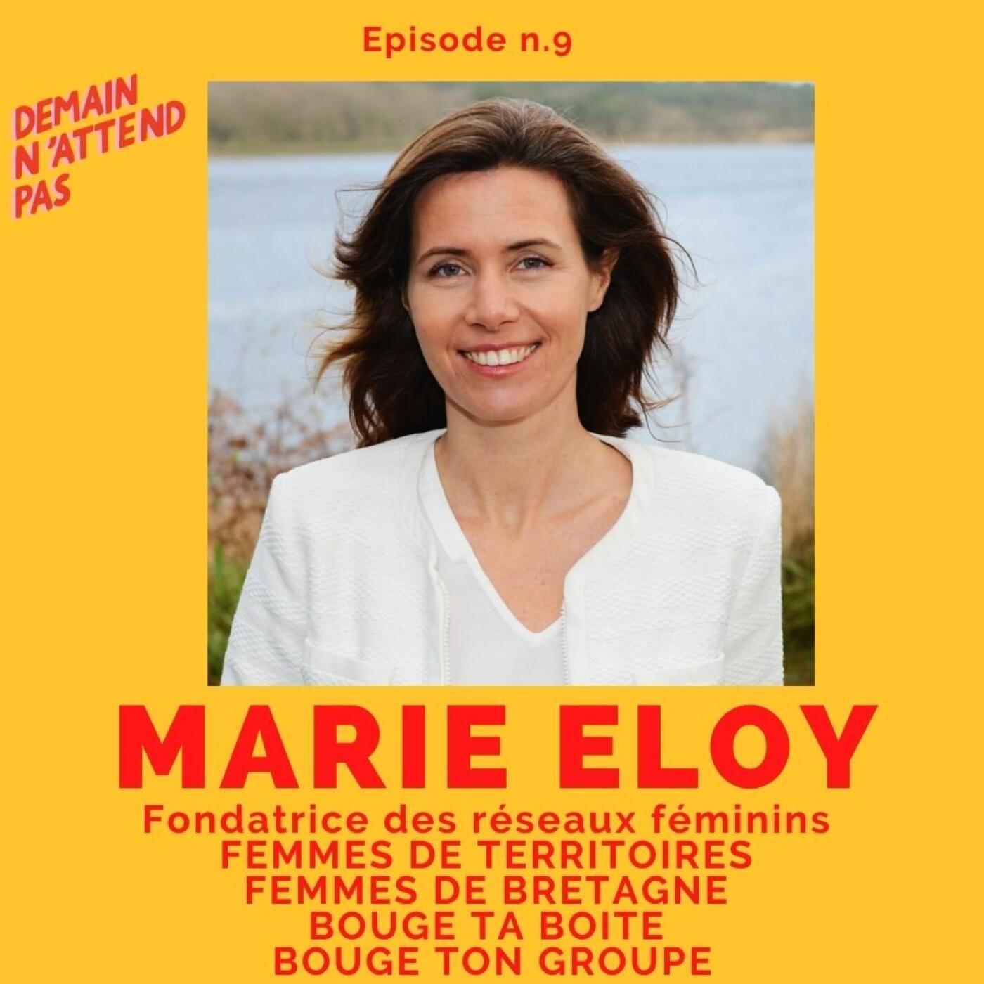 9- Marie Eloy, fondatrice des réseaux professionels féminins Femmes de Territoires et Bouge ta boite dans toutes les villes de France !