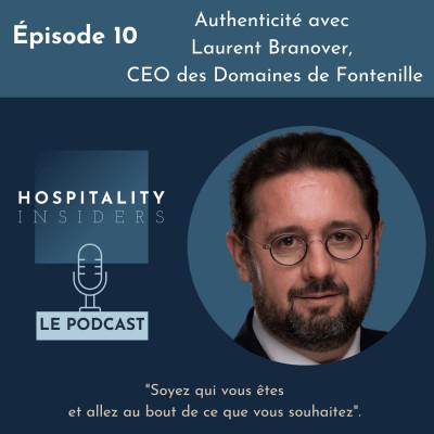Épisode 10 - Authenticité avec Laurent Branover, CEO des Domaines de Fontenille cover