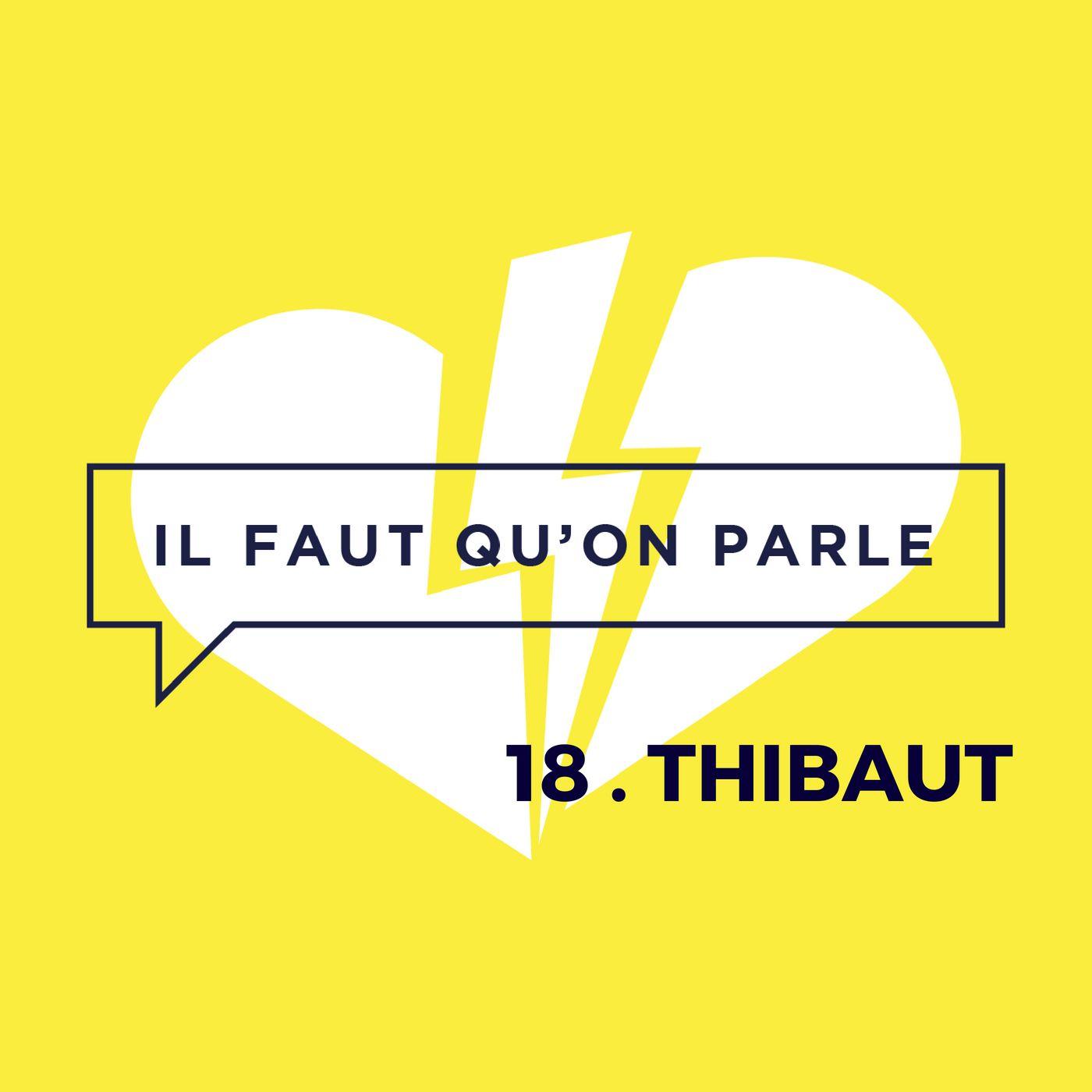 #18 - Thibaut : La Jalousie