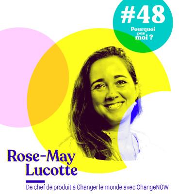 48 Rose-May Lucotte : Le voyage qui va changer sa vie et le monde... avec Change Now cover
