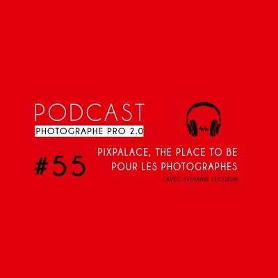 #55 - Vendre ses photos grâce à PixPalace cover