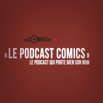 image Le Podcast Comics, épisode 04