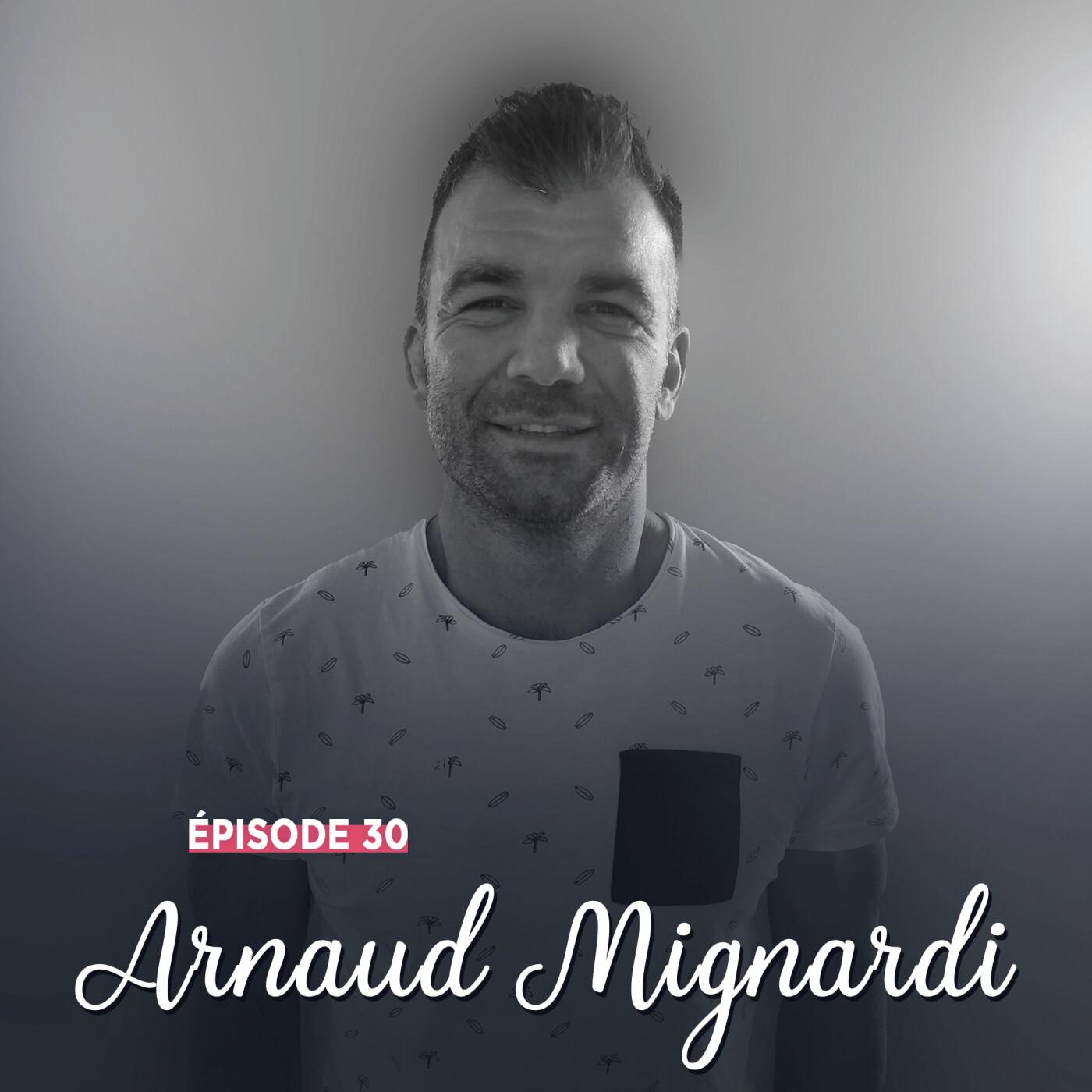#30 - Arnaud Mignardi, maître de son destin - L'affect en fil rouge