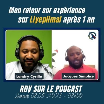 #65 - Liyeplimal - Mon avis et retour sur expérience apres plus d'un an (Interview avec Jacques Simplice) cover