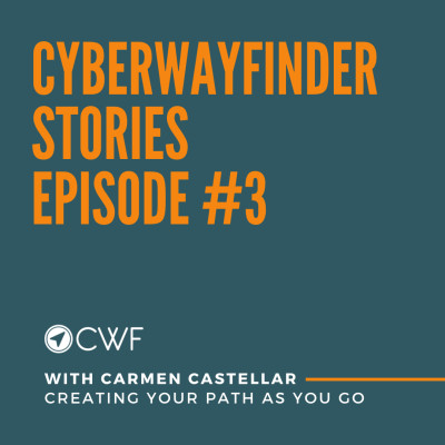 Episode #3 : Carmen Castellar - Creating Your Path as You Go cover