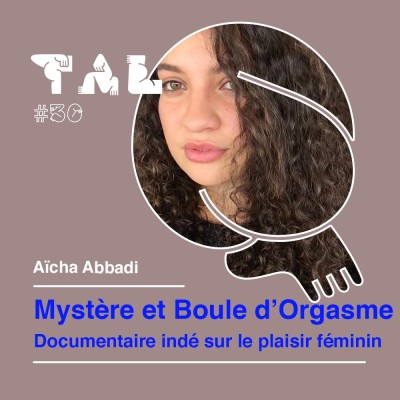 #30 - Aïcha Abbadi - Mystère et Boule d'Orgasme cover