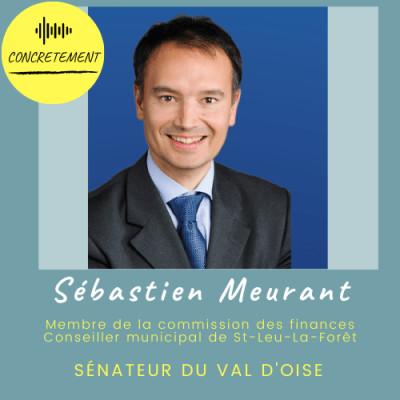 Concrètement  - Episode 24 - Sébastien Meurant Sénateur du Val d'Oise