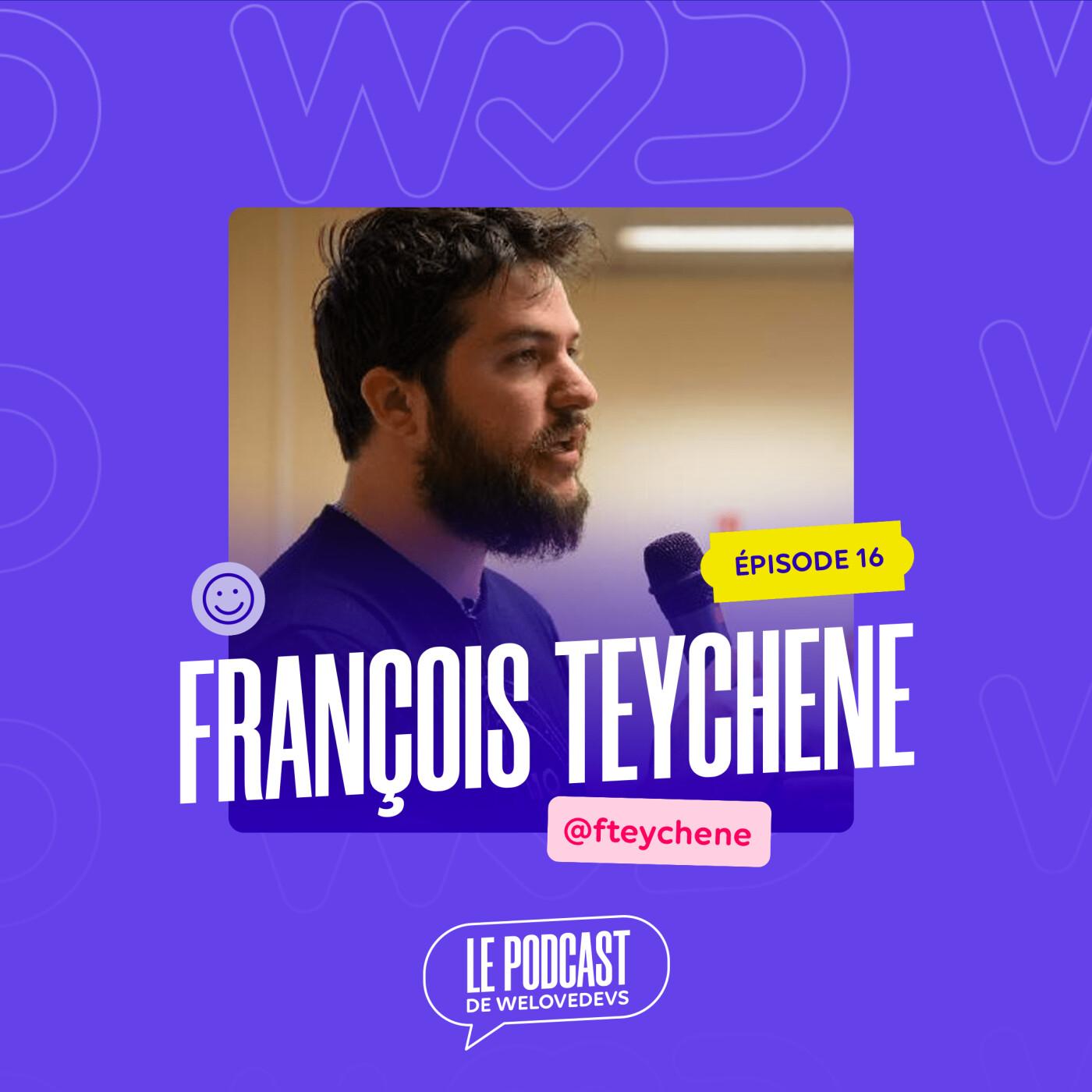 #16 - François Teychene - Le Build c'est une zone grise