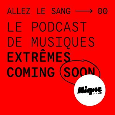 Allez le sang : le nouveau podcast des musiques extrêmes cover
