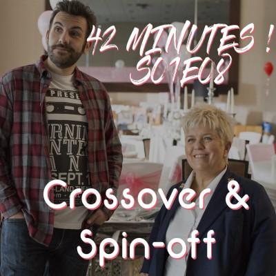 S01E08 - Crossover & Spin-Off cover