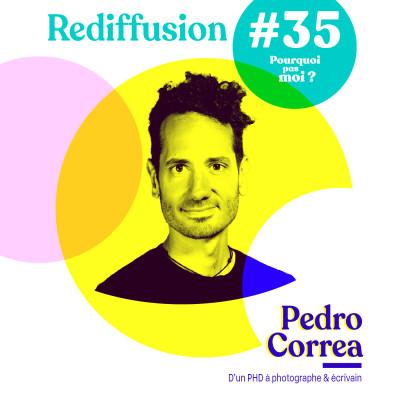 Rediffusion 35 Pedro Correa : A 29 ans il perd son père et décide alors de tout changer cover