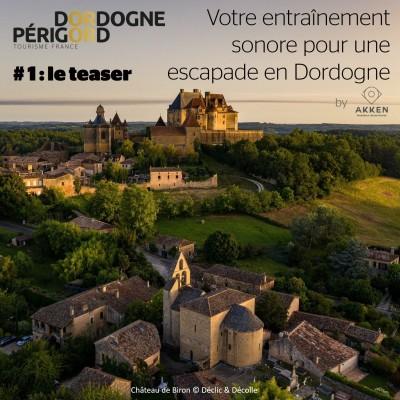Votre entrainement sonore pour une escapade en Dordogne - # 1 :Teaser cover