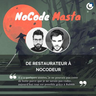 NoCode Masta : De restaurateur à NoCodeur Bubble avec Florian Gaspin cover
