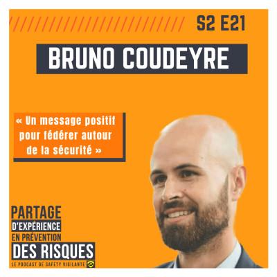 """S2E21 - Bruno Coudeyre """"Un message positif pour fédérer autour de la sécurité"""" cover"""