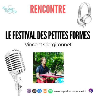 Vincent Clergironnet - Le Festival des Petites Formes à Montfavet cover