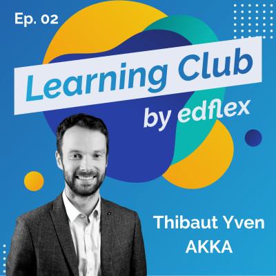 #1. Thibaut Yven - AKKA : Comment responsabiliser ses salariés en les rendant autonomes dans leur apprentissage ? cover