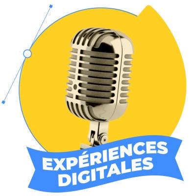 Expériences Digitales, le podcast de Wexperience ! cover