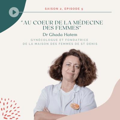 Dr Ghada Hatem - Au cœur de la médecine des femmes cover