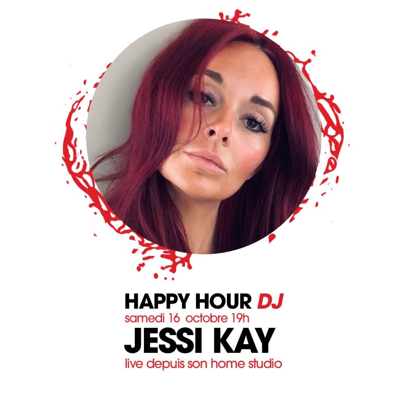 HAPPY HOUR DJ : JESSI KAY
