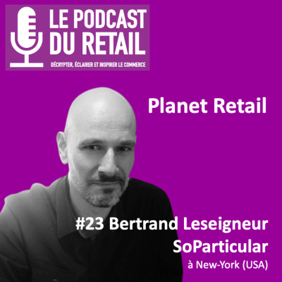 "#23 Bertrand Leseigneur, CEO SoParticular PLANET RETAIL à NY, ""Comment Target cible ses clients"" cover"