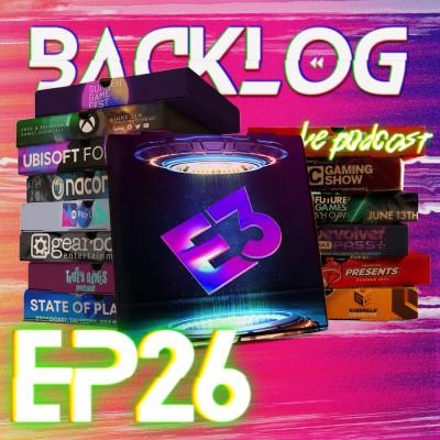 Backlog Episode 26 - E3 farandole de pizzas supplément Coleslaw à la Keighley cover