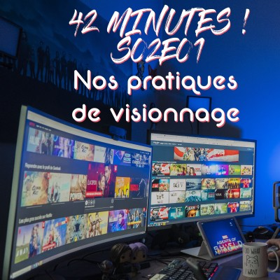 S02E01 - Nos pratiques de visionnage cover