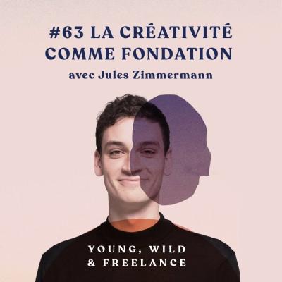63. La créativité comme fondation - avec Jules Zimmermann cover