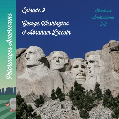 9: Elections US - George Washington et Abraham Lincoln - pèlerinage patriotique pour les deux plus grands présidents américains cover