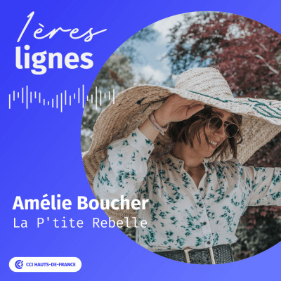"""#3 - Amélie Boucher - La P'tite Rebelle - """"Savoir s'entourer, croire en soi et ne pas avoir peur de l'échec"""" cover"""
