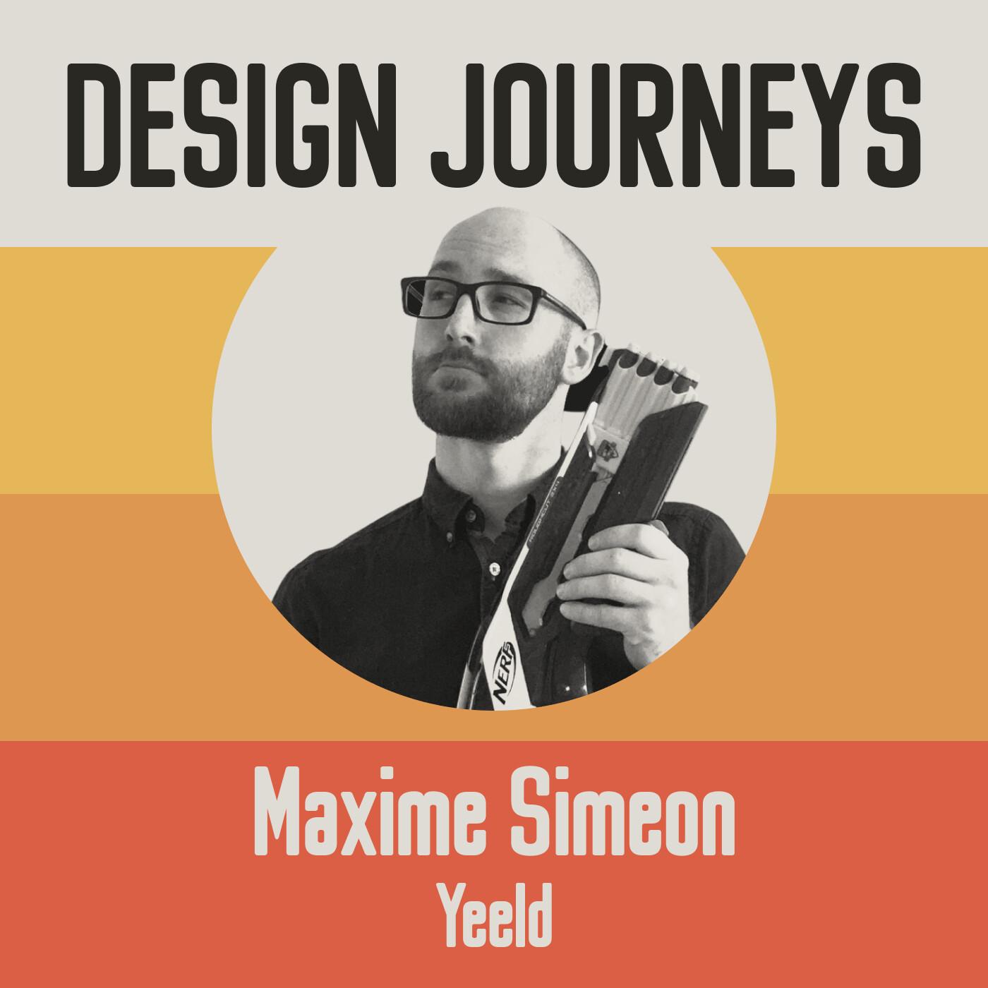 #18 Maxime Siméon - Yeeld - Etre le seul designer pour 100 000 utilisateurs