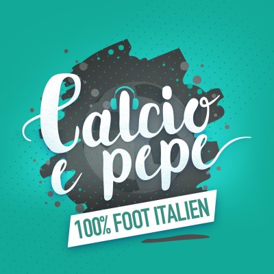 Cover' show Calcio e pepe - Podcast 100% foot italien
