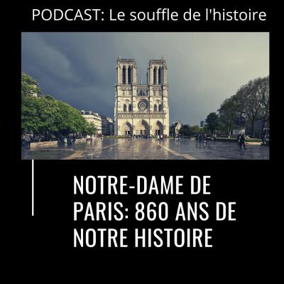 image Notre Dame de Paris : 860 ans de notre histoire