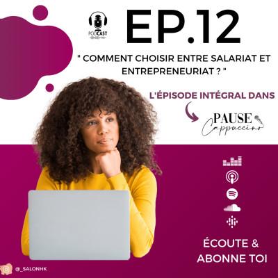 #12 - Comment choisir entre salariat et entrepreneuriat ? cover