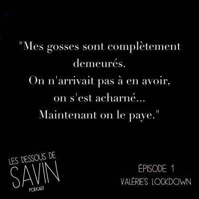 """#1 - S01/EP01 - """"Valérie's lockdown"""" cover"""