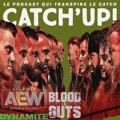 Catch'up! AEW Dynamite Blood & Guts — Wednesday Bloody Wednesday cover