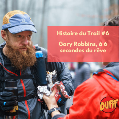 Histoire de Trail #6 - Gary Robbins, à 6 secondes du rêve cover